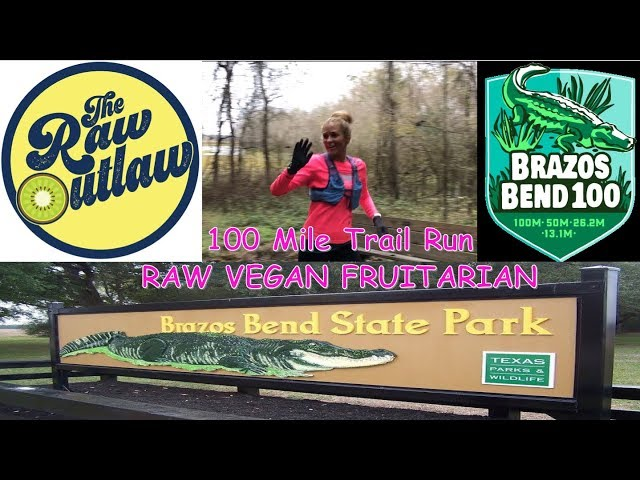 The Raw Outlaw's 100 Mile Trail Run on a Raw Vegan Fruitarian Diet (Brazos Bend 100) 12/8/18