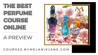 A RUN THROUGH AN ONLINE PERFUME COURSE | By Melanie Jane