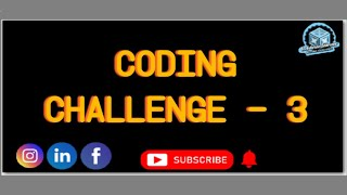 Coding Challenge - 3 || Lockdown Learner