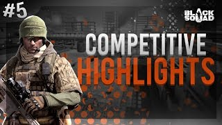Competitive Match Highlights #5 (Black Squad)