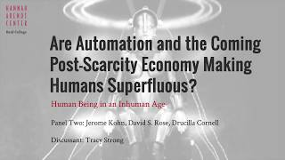 Panel Two: Are Automation and the Coming Post-Scarcity Economy Making Humans Superfluous?