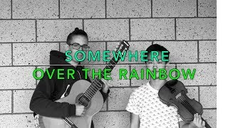 SOMEWHERE OVER THE RAINBOW \ violin and guitar cover song