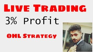 Live Trading - 3% profit by OHL Strategy by Smart trader of NSE Tricks