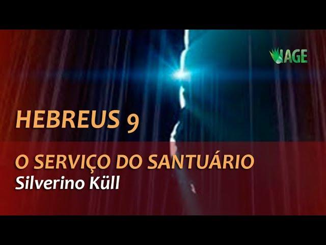 159 - HEBREUS 9 - O SERVIÇO DO SANTUÁRIO