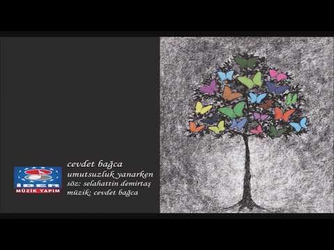 Cevdet Bağca - Umutsuzluk Yanarken  [ Official Video © 2017 İber Prodüksiyon ]
