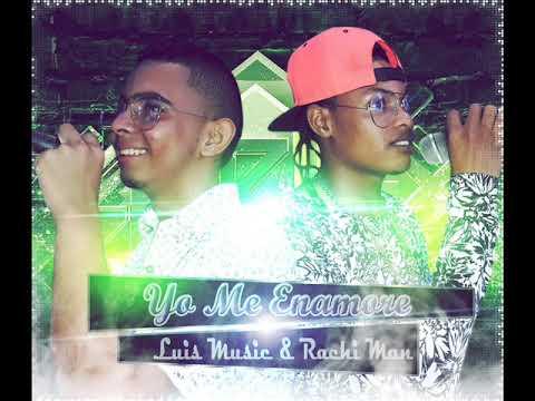 Yo Me Enamore (SONG) - Luis Music & Rachy Man