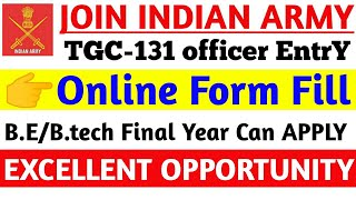 Indian ArmY TGC131 (Officer EntrY) Online Form amp; EliGibilitY and Selection Process