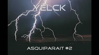 Baixar YELCK - Asquiparait#2 (Son Officiel)