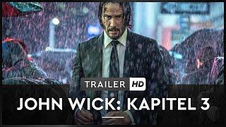 JOHN WICK KAPITEL 3 Trailer Deutsch Offiziell Kinostart 23. Mai 2019