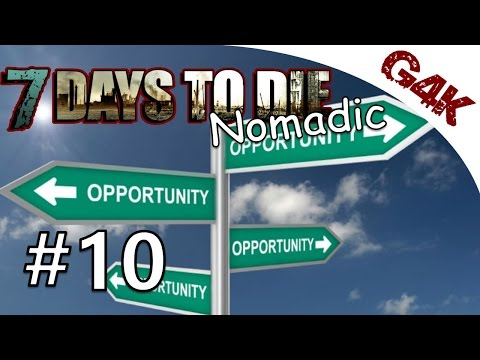 Moments of Opportunity | 7 Days To Die Nomadic Let's Play | Part 10