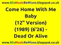 Come Home With Me Baby 12 Version Dead Or Alive 80s Club Mixes 80s Club Music 80s Dance mp3