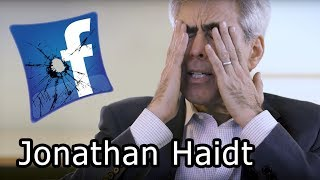 FACEBOOK IS A SOCIAL CATASTROPHE - Jonathan Haidt