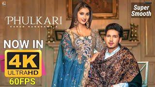 Phulkari : Karan Randhawa 4K 60FPS | Rav Dhillon | Latest Punjabi Song | Geet MP3