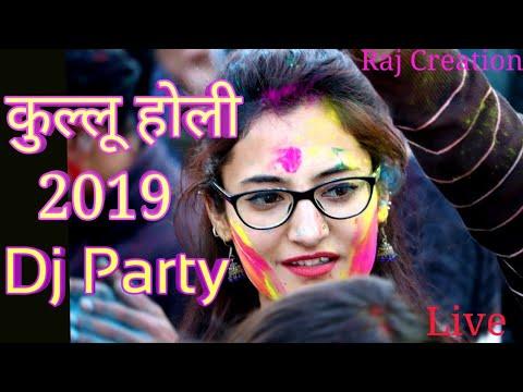 Kullu Holi Special Dj Party 2019 Super Hit Dj Dance at kullu Himachal Pardesh Raj Creation