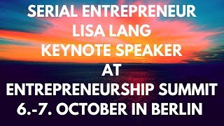 Serial Entrepreneur Lisa Lang, Keynote Speaker Entrepreneurship Summit 6.-7. October 2018 in Berlin
