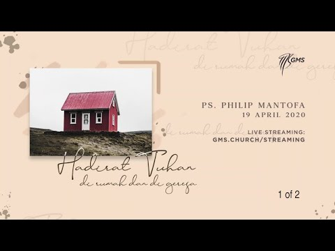Hadirat Tuhan Di Rumah Dan Di Gereja (1 Of 2) (Official Khotbah Philip Mantofa)