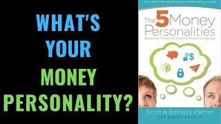 The 5 Money Personalities by Scott and Bethany Palmer Summary