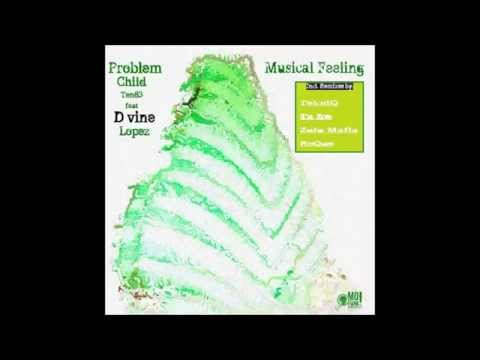 Problem Child Ten83  Feat. Dvine Lopez - Musical Feeling (ZuluMafia Remix)
