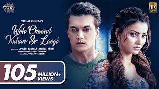 Woh Chaand Kahan Se Laogi (Official Video) Vishal Mishra | Urvashi Rautela, Mohsin Khan |Muntashir M