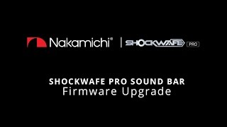 firmware upgrade 1 4 nakamichi shockwafe pro 7 1 sound bar