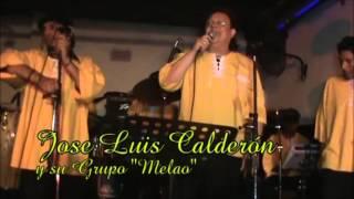 GRUPO MELAO CON JOSE LUIS CALDERON-RIÑON...ENFERMERA Y SALUDO MI AMOR