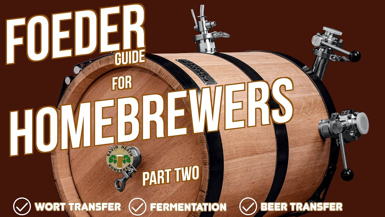 Foeder Guide For Homebrewers-Part Two