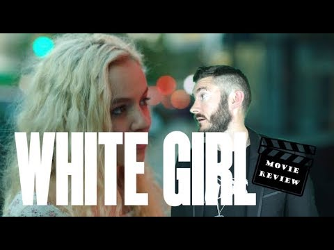 WHITE GIRL ( 2016 ) Movie Review