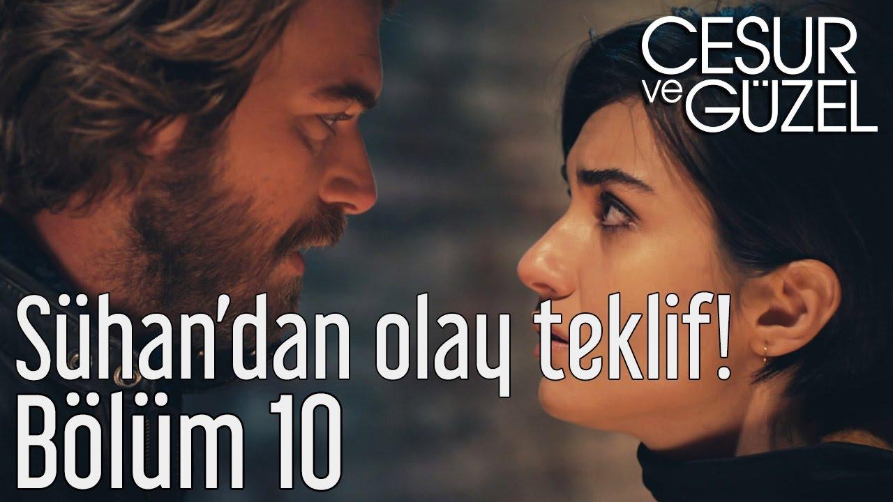 Download Cesur ve Güzel 10. Bölüm - Sühan'dan Olay Teklif!