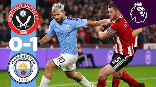 HIGHLIGHTS | SHEFFIELD UTD 0-1 MAN CITY, AGUERO COMES OFF BENCH TO NET WINNER