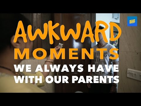 ScoopWhoop: Awkward Moments We Always Have With Our Parents