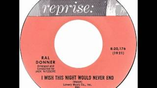 """Ral Donner – """"I Wish This Night Would Never End"""" (Reprise) 1963"""