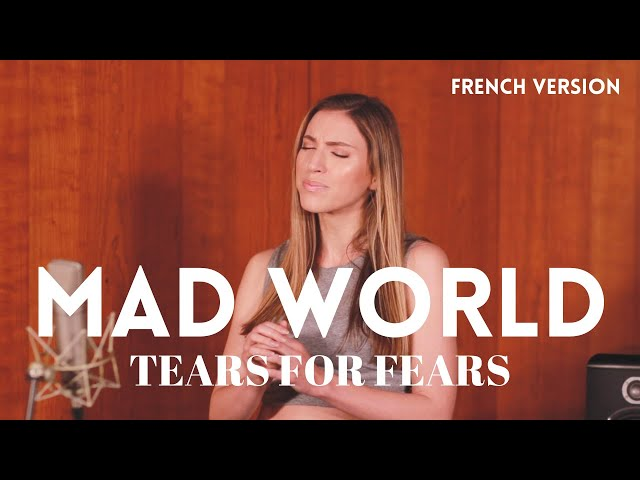 MAD WORLD ( FRENCH VERSION ) TEARS FOR FEARS ( SARA'H COVER )