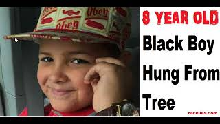 UNBELIEVABLE POLICE CONTINUE TO REFUSE TO DO ANYTHING TO WHITE TEENS WHO HUNG 8 YEAR OLD BLACK BOY