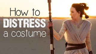 How to Distress a Costume (Rey from Star Wars) - Atelier Heidi