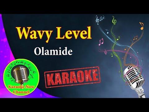 [Karaoke] Wavy Level- Olamide- Karaoke Now