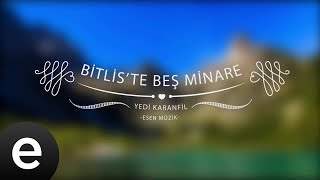 Bitlis'te Beş Minare - Yedi Karanfil (Seven Cloves) - Official Audio