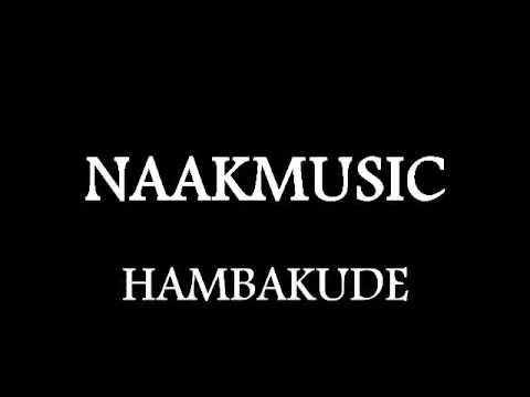 Naakmusic -Hamba'Kude