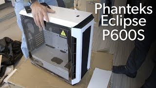 Phanteks Eclipse P600S unboxing & inspection