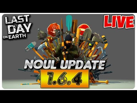 Noul UPDATE 1.6.4 | Last Day on Earth LIVE