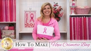 Hope Cosmetic Bag | with Jennifer Bosworth of Shabby Fabrics
