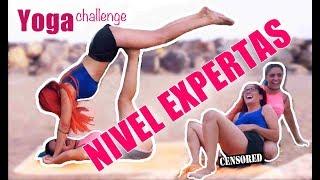 YOGA CHALLENGE CON MI HERMANA (NIVEL EXPERTAS) | Carla Laubalo