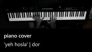 Piano Cover: Yeh Hosla (Dor) - Rushabh Trivedy