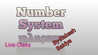 Number System by Rakesh Baidya for SSC, Rail-Group-d, WBCS, POLICE.