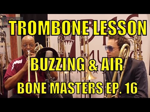 Trombone Lessons: Buzzing Air - Bass Trombone - Bone Masters: Ep. 16 - Ron Wilkins - Master Class