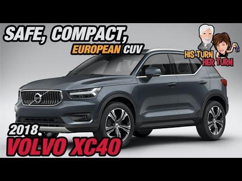 2018 Volvo XC40 - Safe, Compact, European CUV
