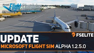 Microsoft Flight Simulator: Alpha 1.2.5.0 Update and Change Log (New Aircraft, Airports and More!)