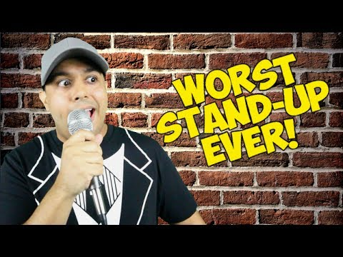 WORST STAND-UP COMIC EVER!