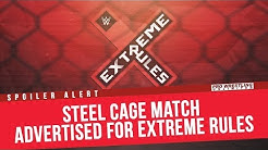 SPOILER ALERT: Steel Cage Match Advertised For Extreme Rules