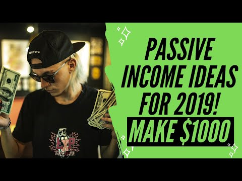 Passive Income Ideas for 2019 |  3 Smart Ways to Make $1000 Per Month
