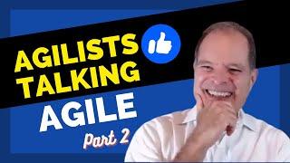AGILISTS TALKING AGILE PT.2